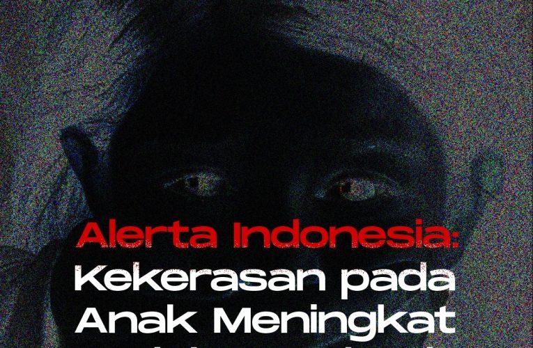 [JiMin SNF : Alerts Indonesia : Kekerasan pada Anak Meningkat sejak Pandemi]