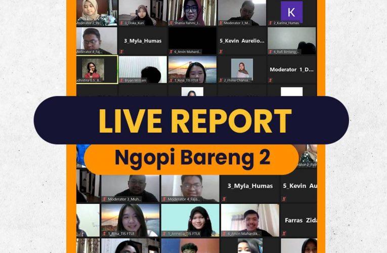 [LIVE REPORT NGOPI BARENG SNF 2 FEB UI 2021]