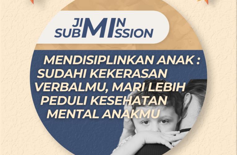 [JiMin Submission SNF – Mendisiplinkan Anak: Sudahi Kekerasan Verbalmu, Mari Lebih Peduli Kesehatan  Mental Anakmu]